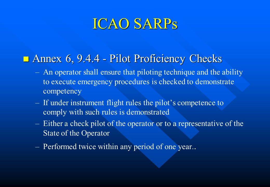 ICAO SARPs Annex 6, 9.4.4 - Pilot Proficiency Checks