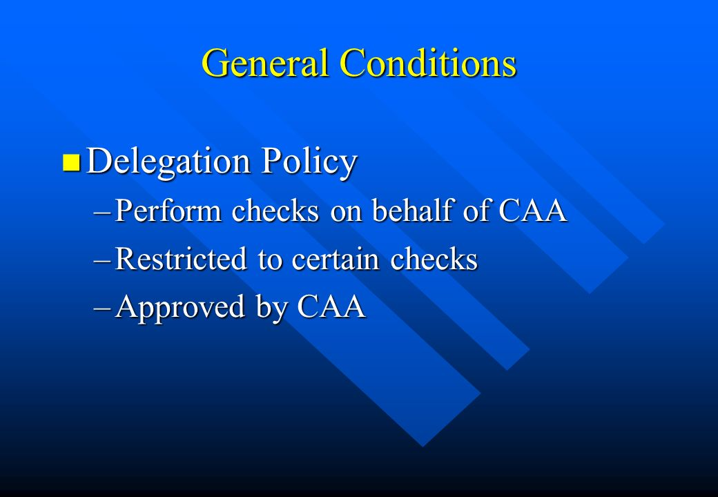 General Conditions Delegation Policy Perform checks on behalf of CAA