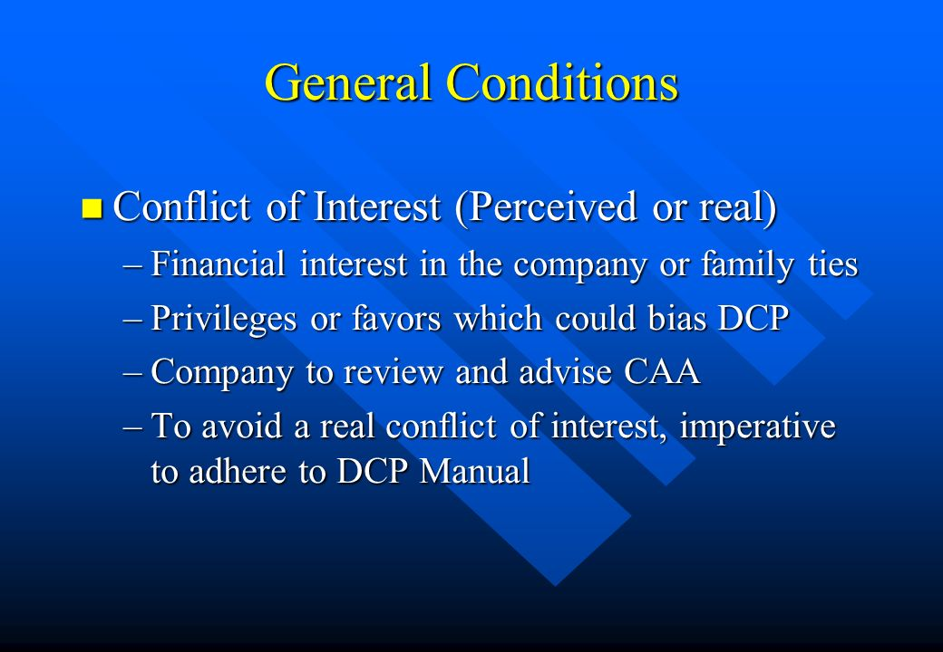 General Conditions Conflict of Interest (Perceived or real)