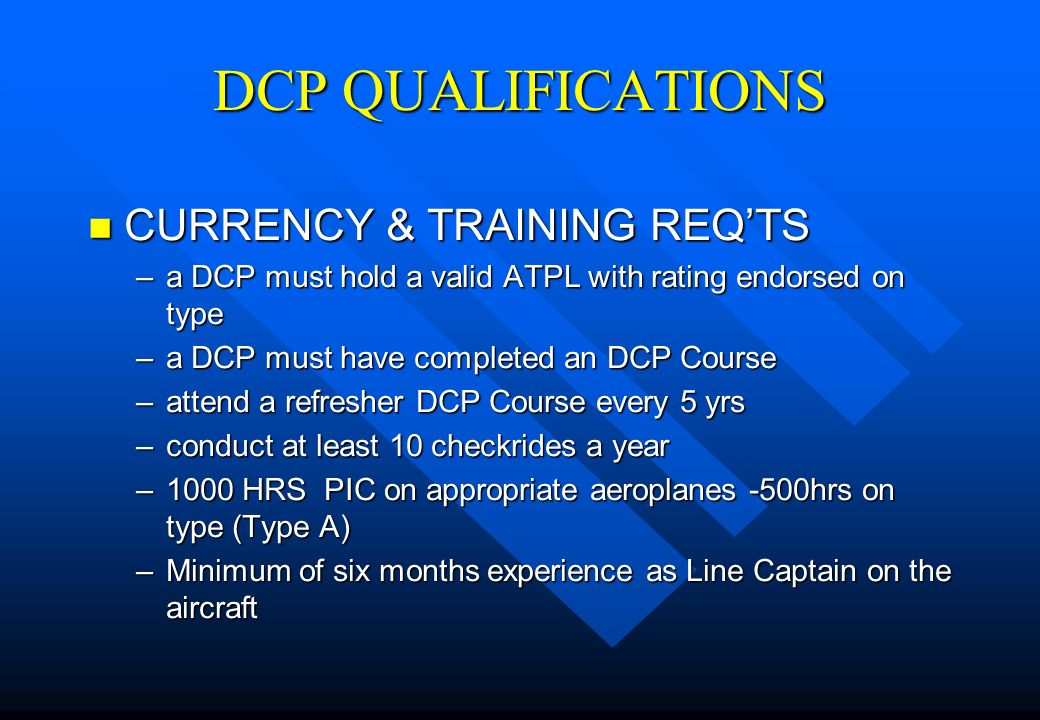 DCP QUALIFICATIONS CURRENCY & TRAINING REQ'TS
