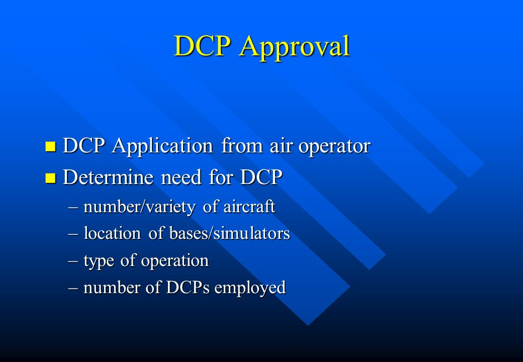 DCP Approval DCP Application from air operator Determine need for DCP