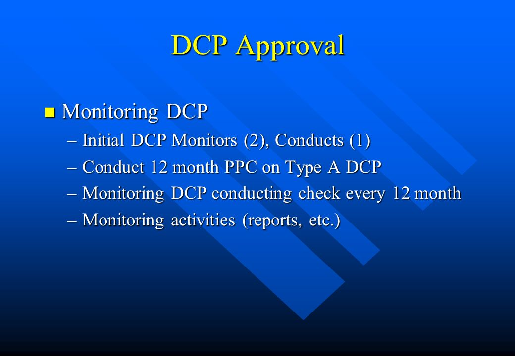 DCP Approval Monitoring DCP Initial DCP Monitors (2), Conducts (1)