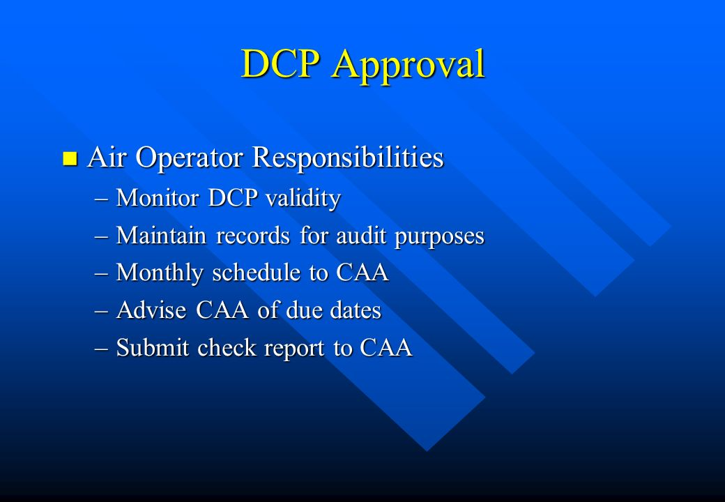 DCP Approval Air Operator Responsibilities Monitor DCP validity