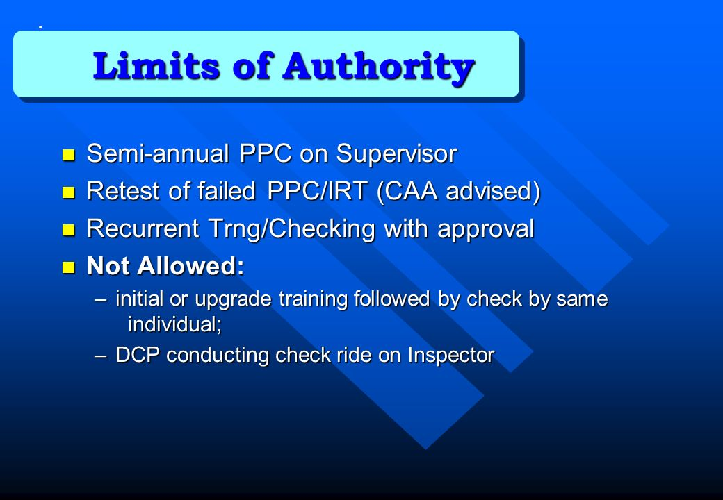 Limits of Authority . Semi-annual PPC on Supervisor