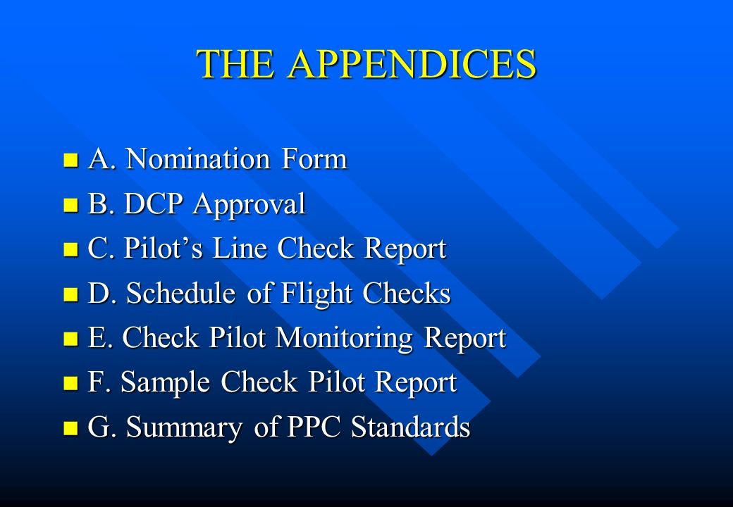 THE APPENDICES A. Nomination Form B. DCP Approval