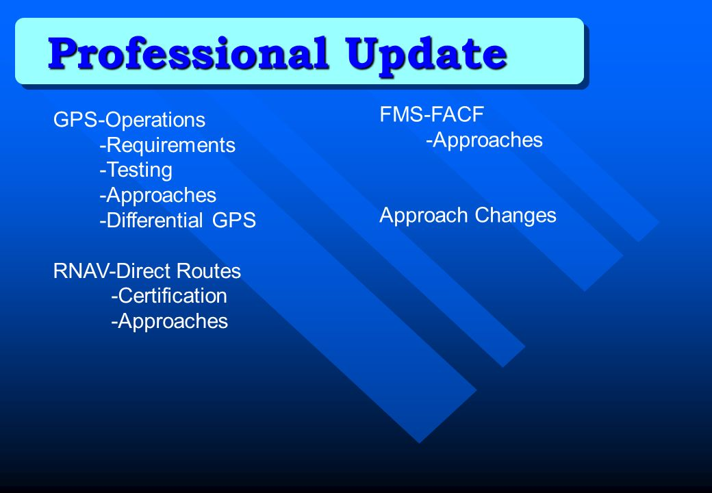Professional Update FMS-FACF GPS-Operations -Approaches -Requirements