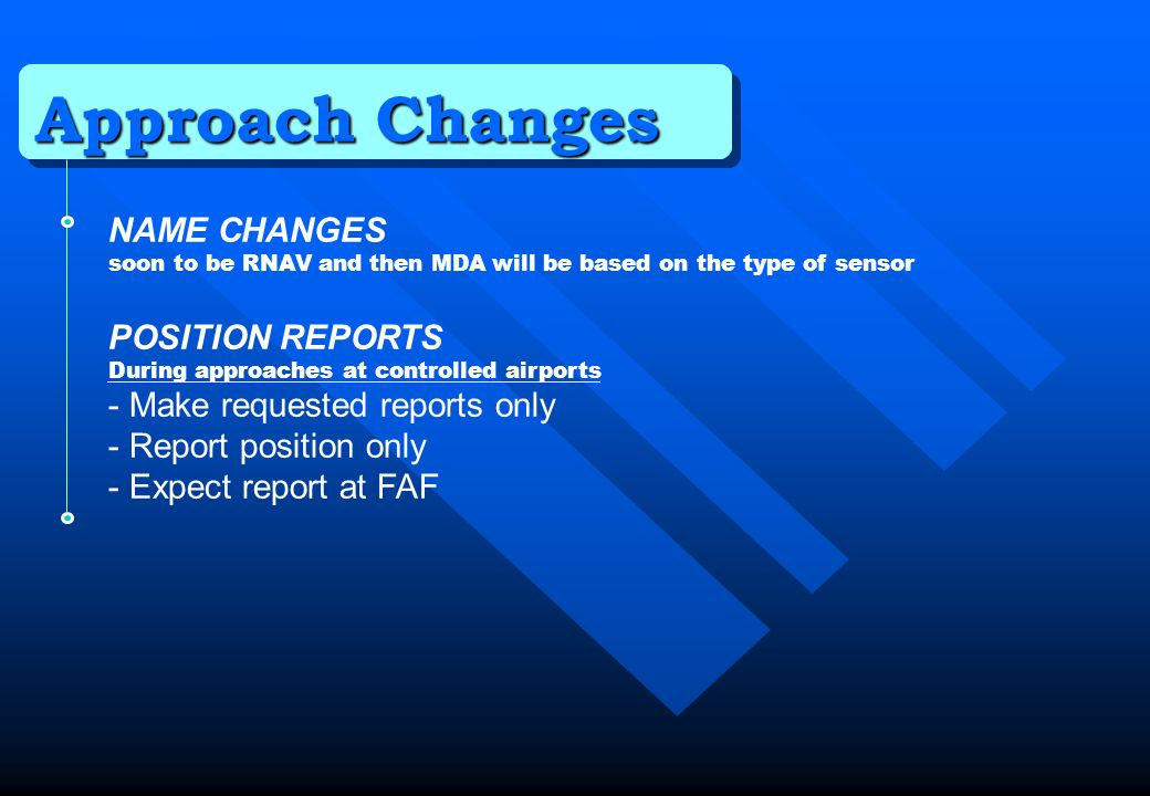 Approach Changes NAME CHANGES POSITION REPORTS
