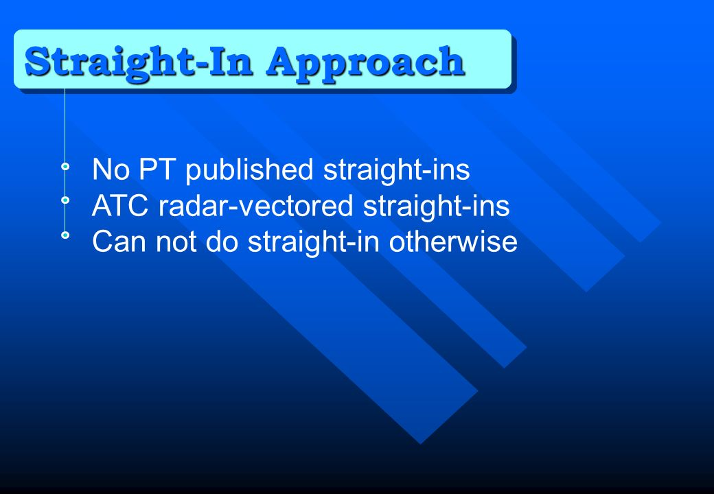 Straight-In Approach No PT published straight-ins
