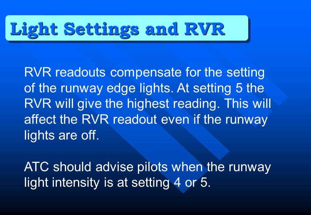 Light Settings and RVR RVR readouts compensate for the setting