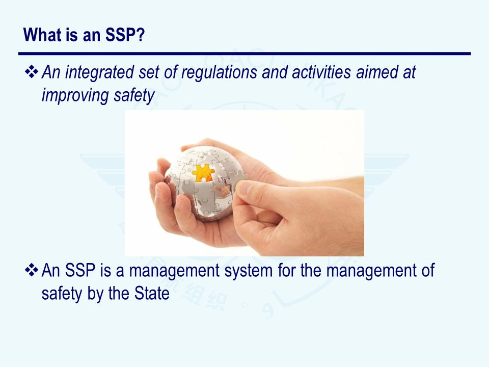 What is an SSP An integrated set of regulations and activities aimed at improving safety.
