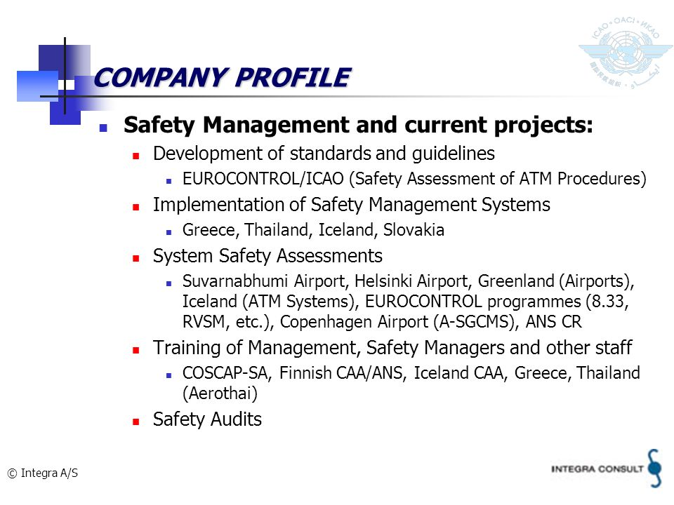 COMPANY PROFILE Safety Management and current projects: