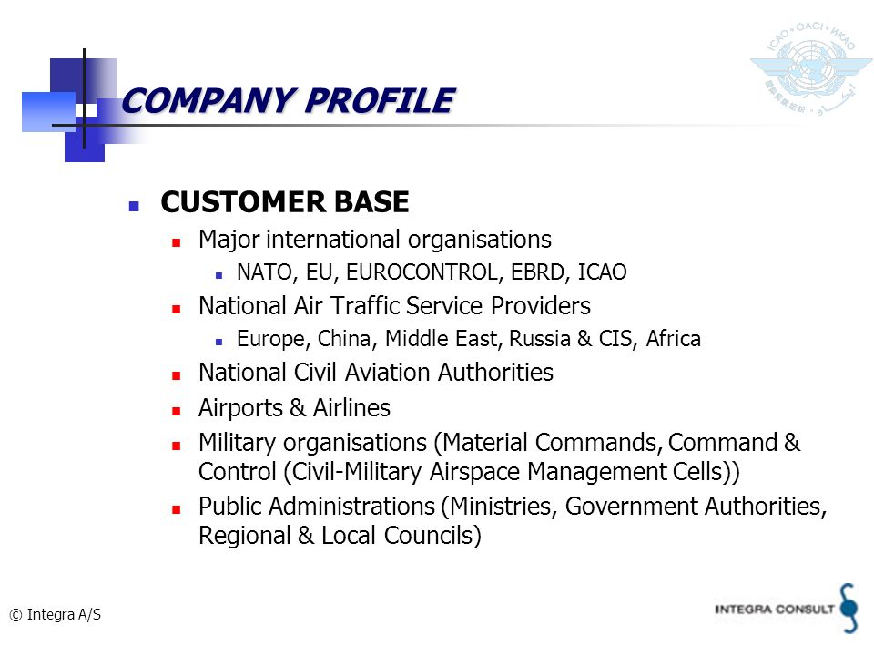 COMPANY PROFILE CUSTOMER BASE Major international organisations