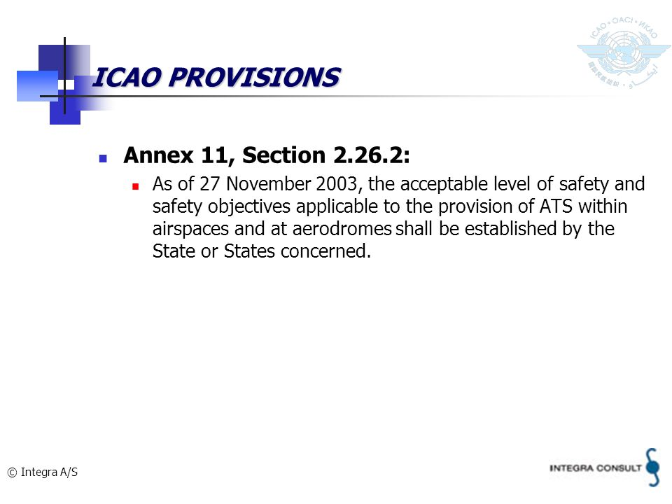 ICAO PROVISIONS Annex 11, Section 2.26.2: