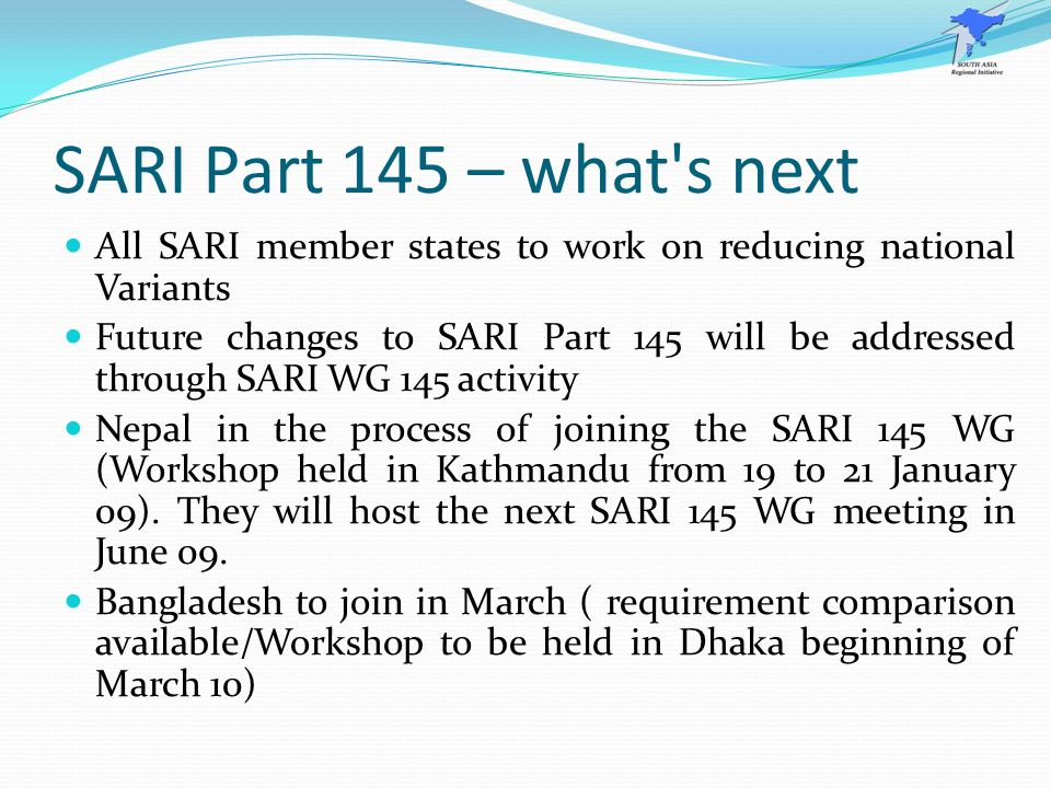 SARI Part 145 – what s next All SARI member states to work on reducing national Variants.