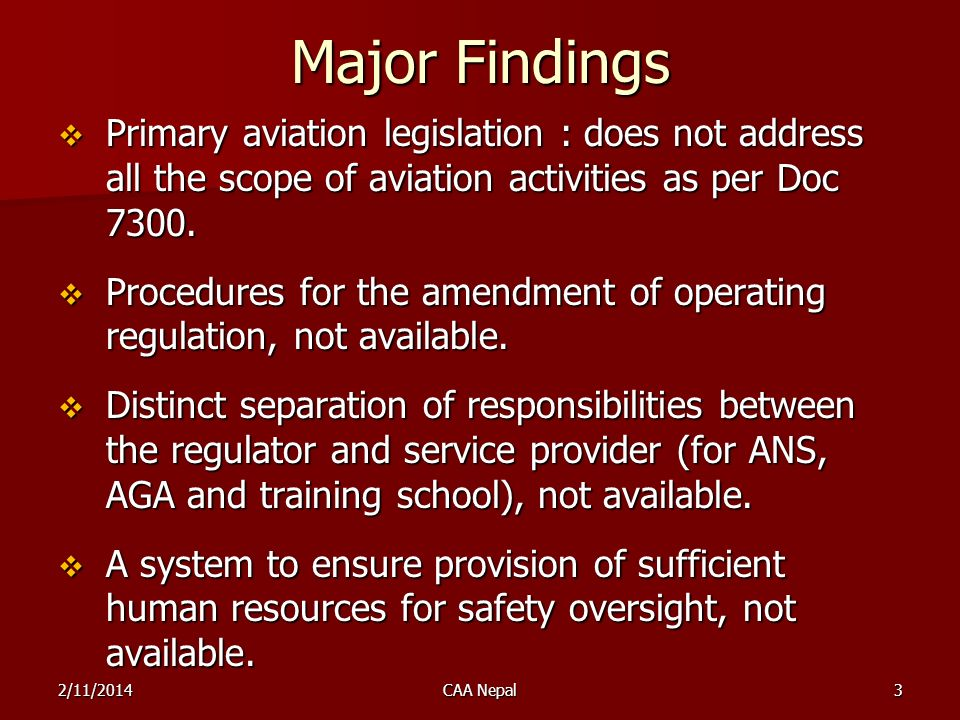 Major Findings Primary aviation legislation : does not address all the scope of aviation activities as per Doc
