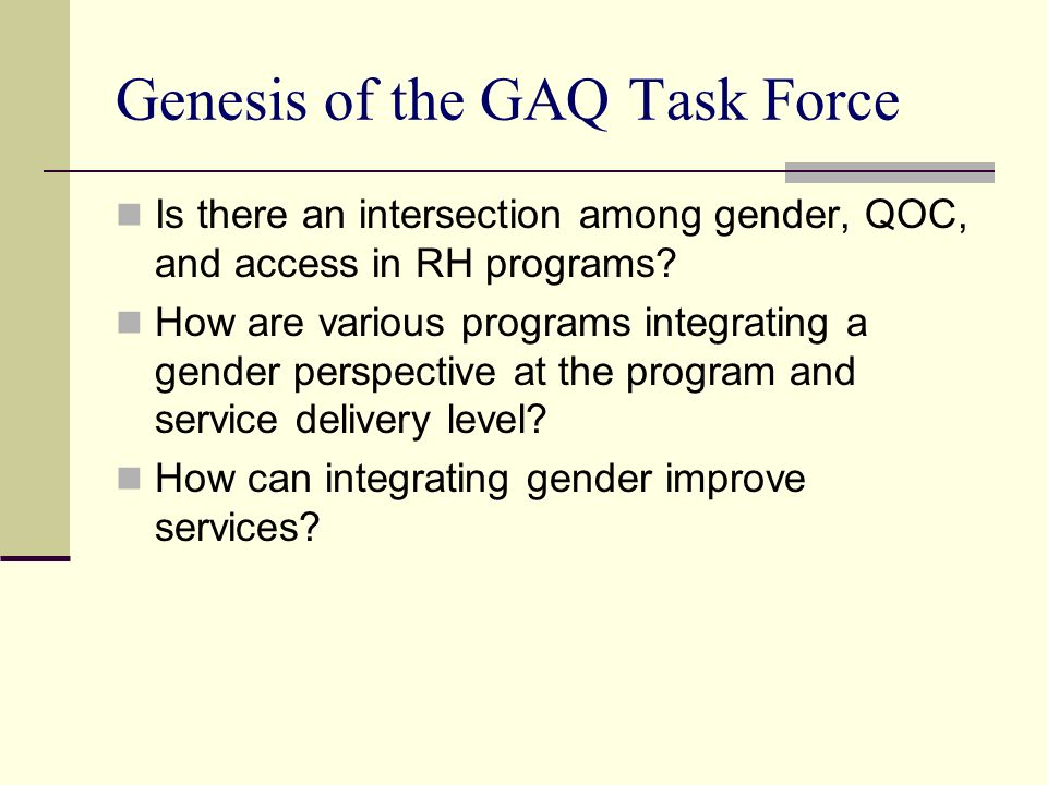 Genesis of the GAQ Task Force
