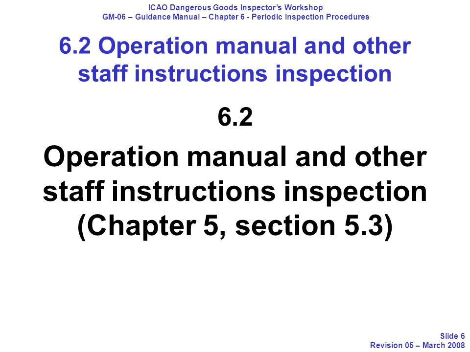 6.2 Operation manual and other staff instructions inspection