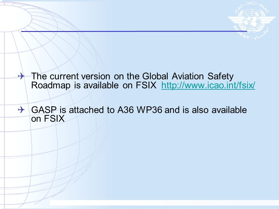 The current version on the Global Aviation Safety Roadmap is available on FSIX http://www.icao.int/fsix/