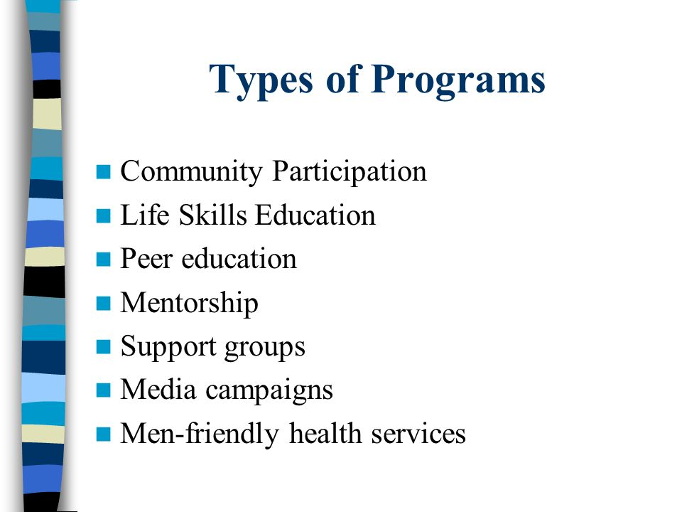Types of Programs Community Participation Life Skills Education