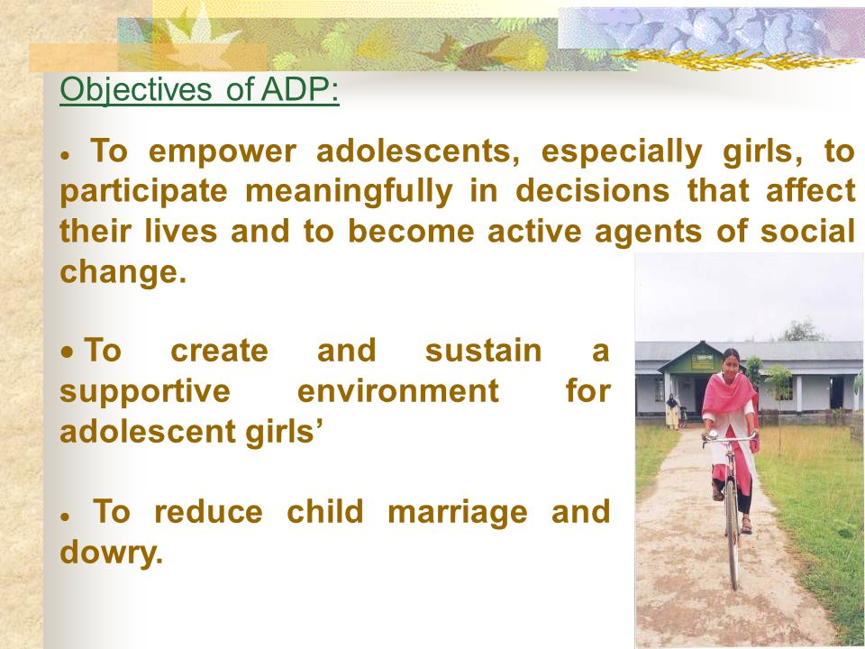 To create and sustain a supportive environment for adolescent girls'