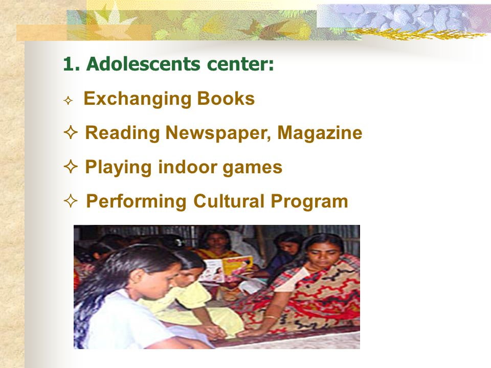  Reading Newspaper, Magazine  Playing indoor games