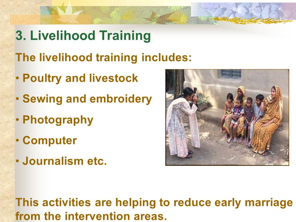3. Livelihood Training The livelihood training includes: