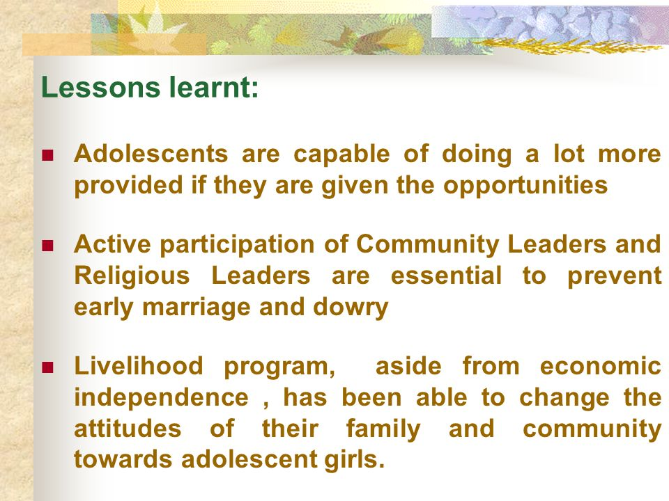 Lessons learnt: Adolescents are capable of doing a lot more provided if they are given the opportunities.