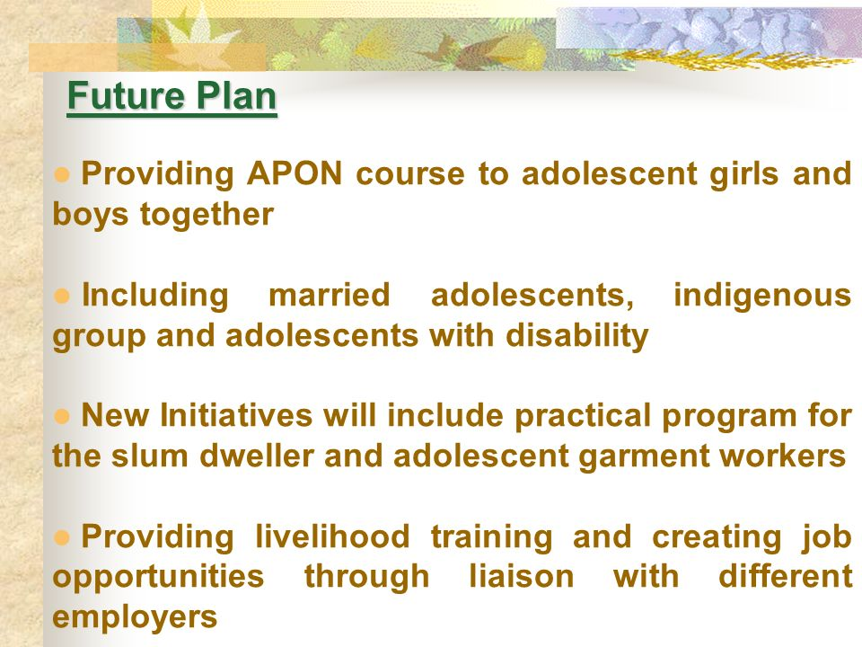 Future Plan Providing APON course to adolescent girls and boys together.