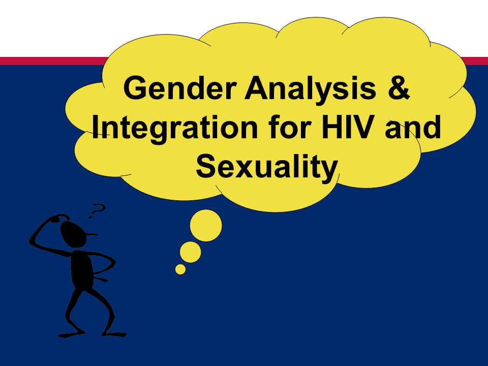 Gender Analysis & Integration for HIV and Sexuality