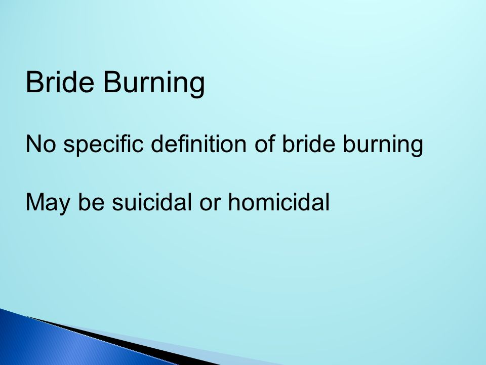 Bride Burning No specific definition of bride burning