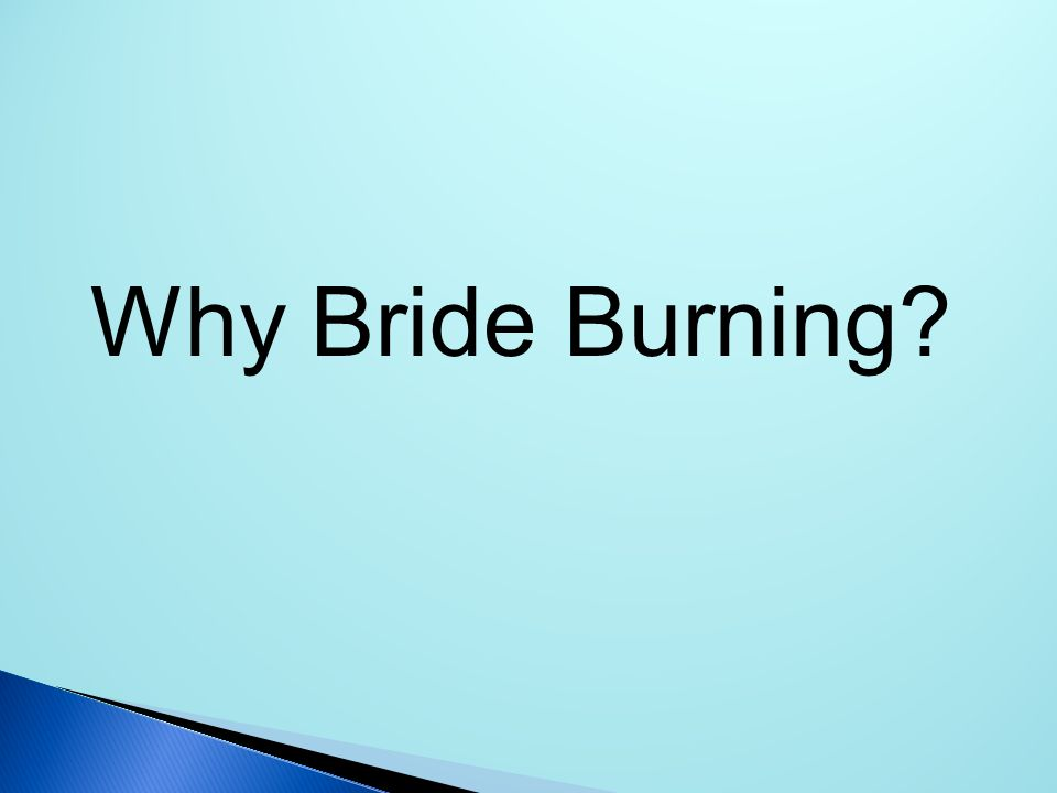 Why Bride Burning