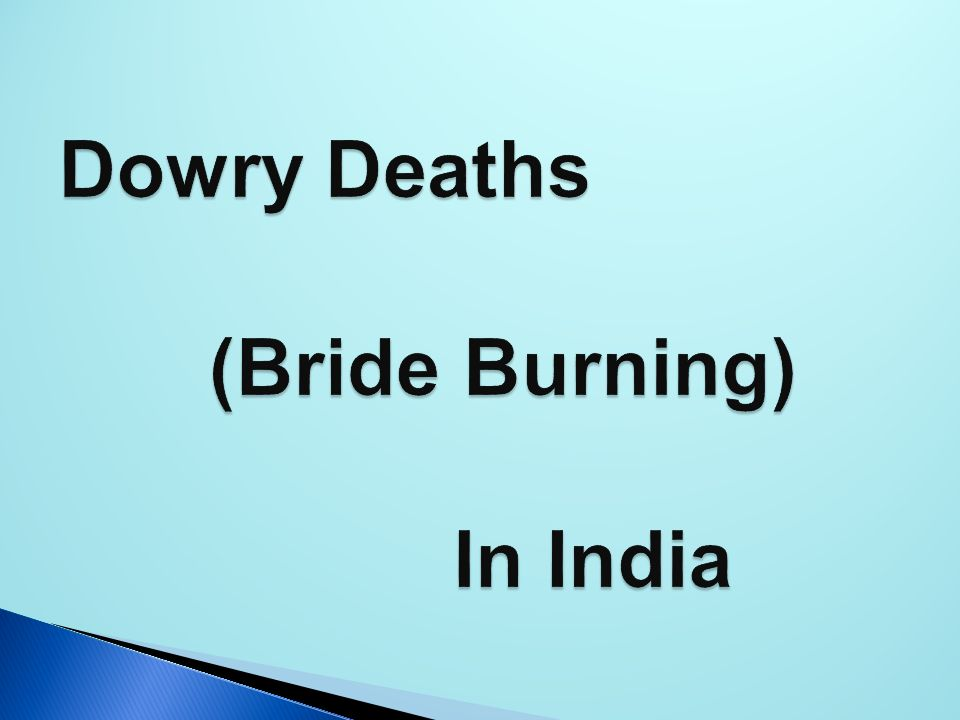 Dowry Deaths (Bride Burning) In India