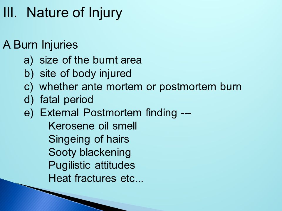 III. Nature of Injury a) size of the burnt area A Burn Injuries