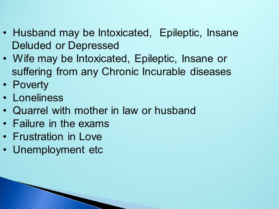 Husband may be Intoxicated, Epileptic, Insane