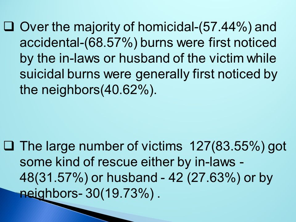 Over the majority of homicidal-(57. 44%) and accidental-(68