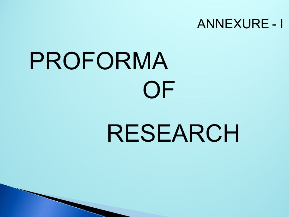 ANNEXURE - I PROFORMA OF RESEARCH