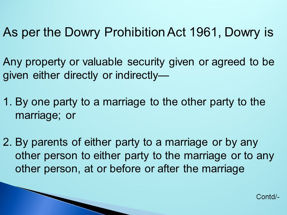As per the Dowry Prohibition Act 1961, Dowry is