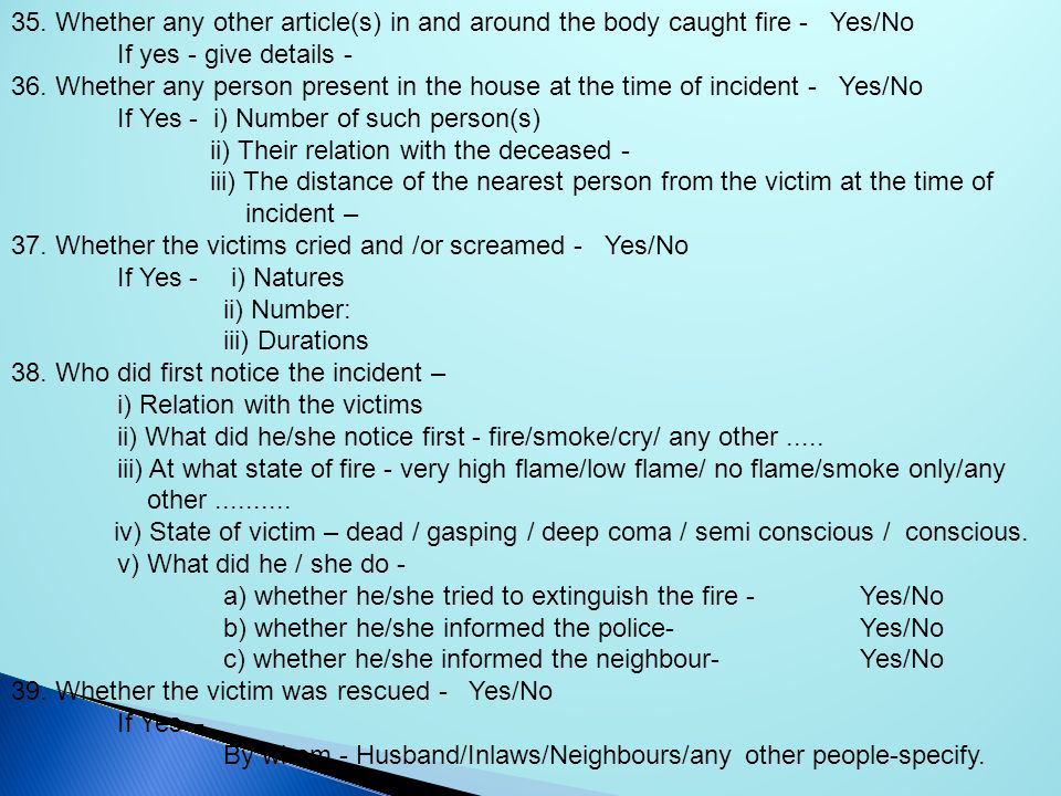 35. Whether any other article(s) in and around the body caught fire - Yes/No
