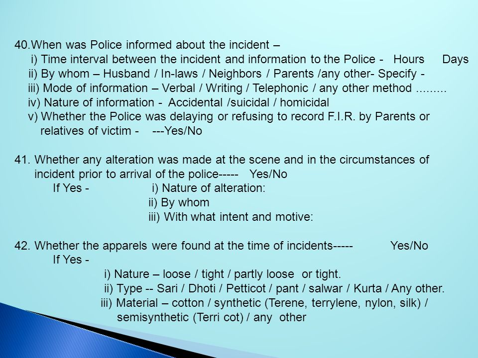 40.When was Police informed about the incident –