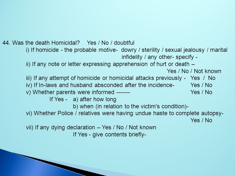44. Was the death Homicidal Yes / No / doubtful