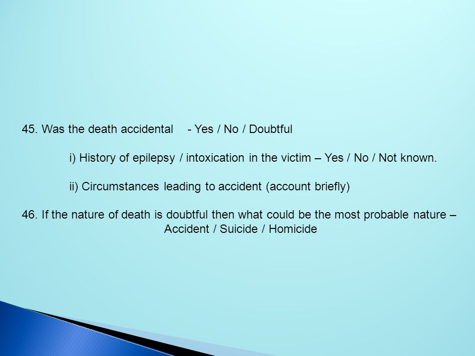 45. Was the death accidental - Yes / No / Doubtful