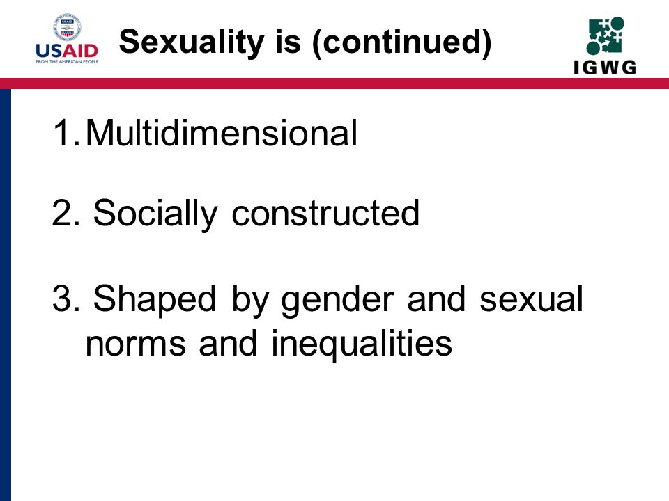 Sexuality is (continued)
