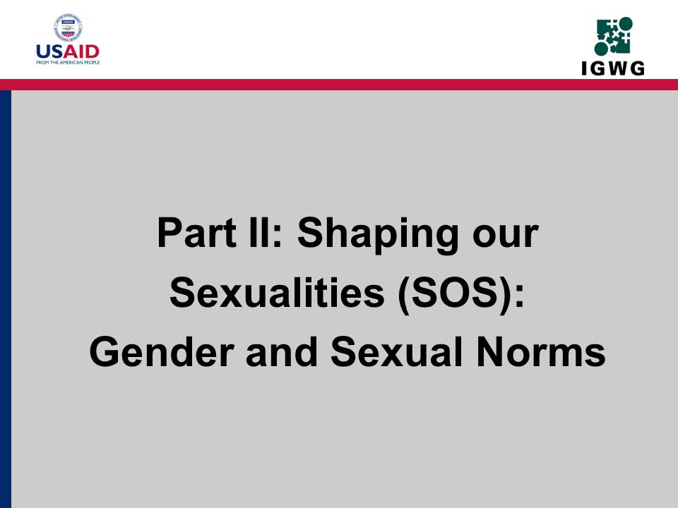 Part II: Shaping our Sexualities (SOS): Gender and Sexual Norms