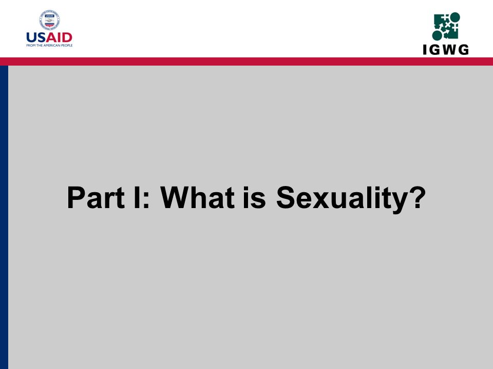 Part I: What is Sexuality