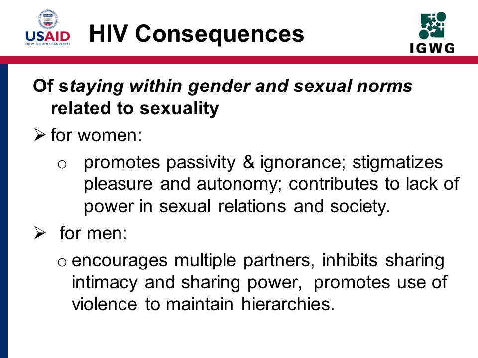 HIV Consequences Of staying within gender and sexual norms related to sexuality. for women: