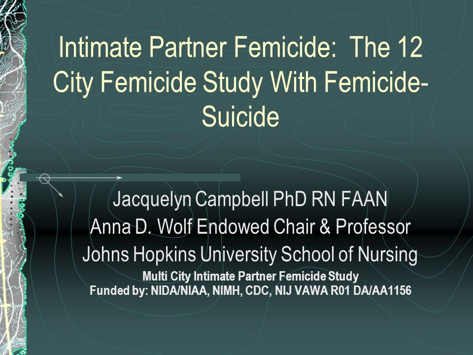 Intimate Partner Femicide: The 12 City Femicide Study With Femicide-Suicide
