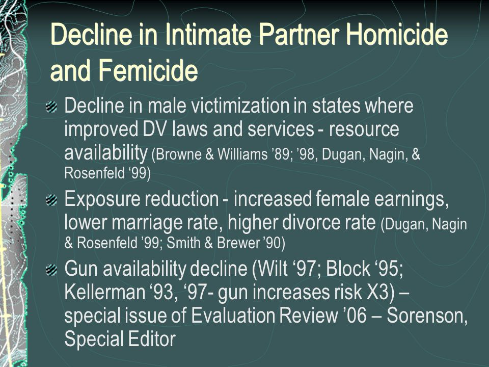 Decline in Intimate Partner Homicide and Femicide