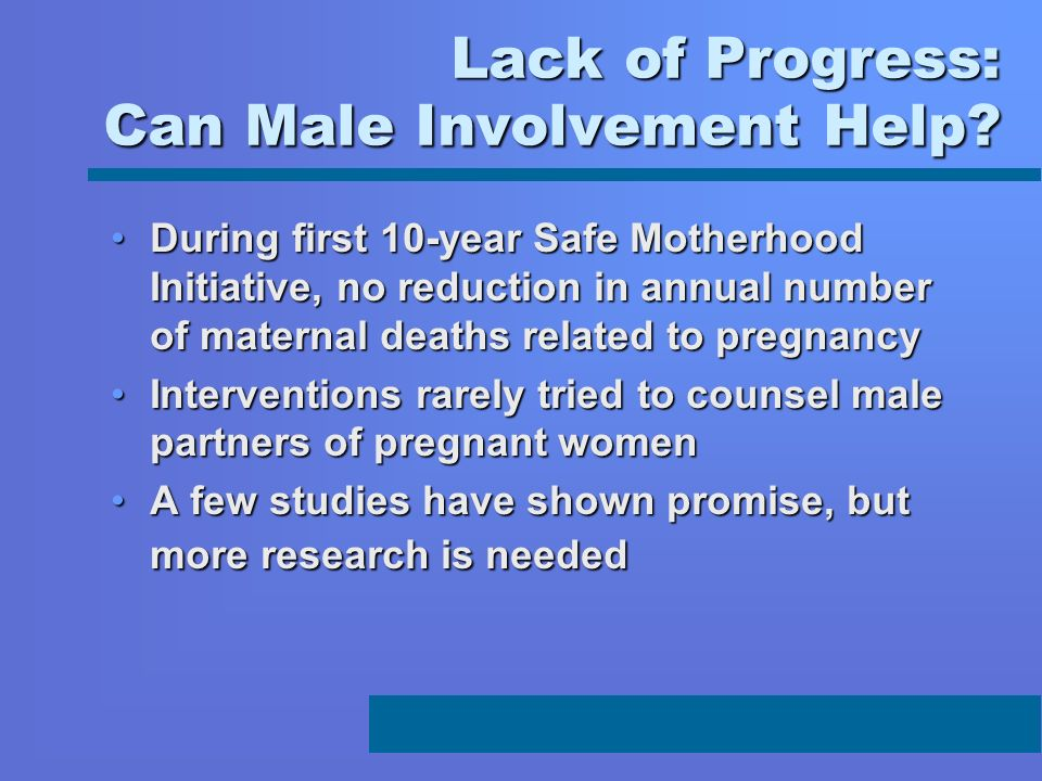 Lack of Progress: Can Male Involvement Help