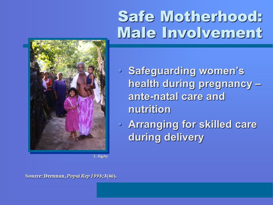 Safe Motherhood: Male Involvement