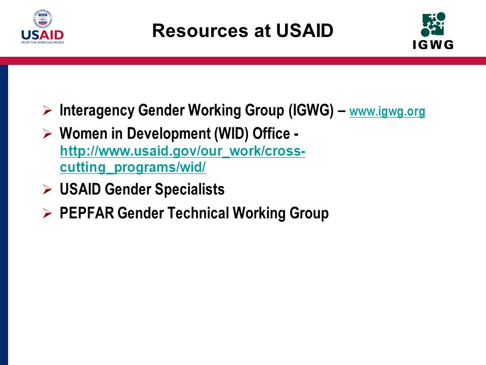 Resources at USAID Interagency Gender Working Group (IGWG) – www.igwg.org.